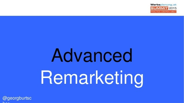 Advanced Remarketing @georgburtsc
