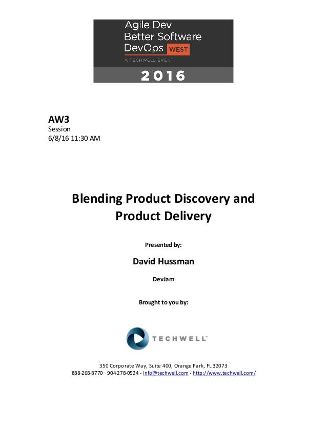 AW3	 Session	 6/8/16	11:30	AM	 	 	 	 	 	 	 Blending	Product	Discovery	and	 Product	Delivery	 	 Presented	by:	 	 David	Huss...