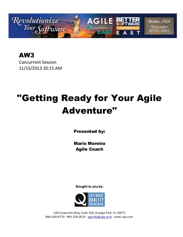 "AW3 Concurrent Session 11/13/2013 10:15 AM  ""Getting Ready for Your Agile Adventure"" Presented by: Mario Moreira Agile Coa..."
