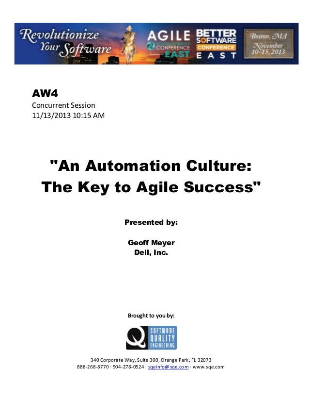 """AW4 Concurrent Session 11/13/2013 10:15 AM  """"An Automation Culture: The Key to Agile Success"""" Presented by: Geoff Meyer De..."""