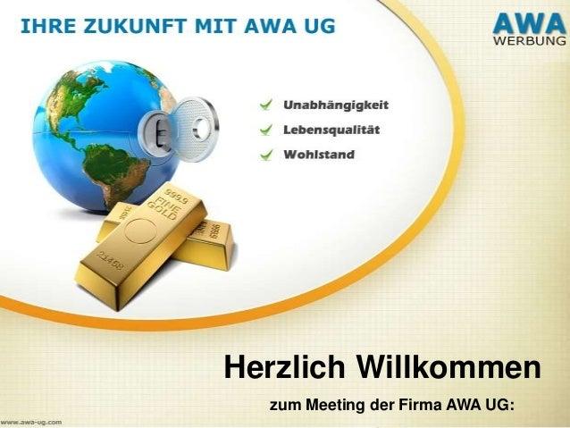 Herzlich Willkommenzum Meeting der Firma AWA UG: