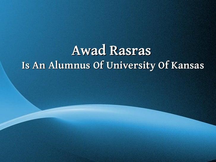 Awad RasrasIs An Alumnus Of University Of Kansas            Free Powerpoint Templates                                     ...