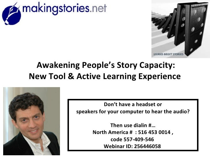 Awakening People's Story Capacity: New Tool & Active Learning Experience   Don't have a headset or speakers for your compu...