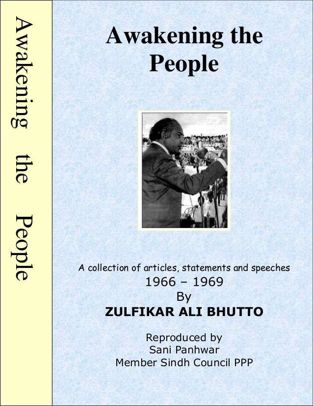 AwakeningthePeople Awakening the People A collection of articles, statements and speeches 1966 – 1969 By ZULFIKAR ALI BHUT...