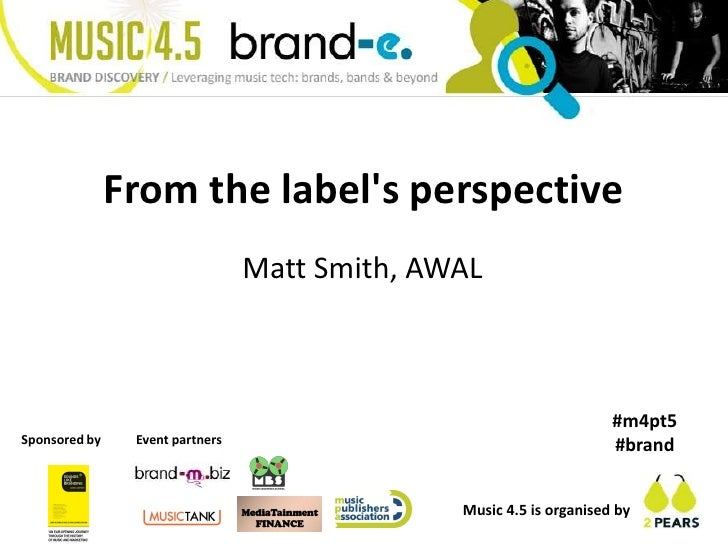 From the label's perspective<br />Matt Smith, AWAL<br />#m4pt5 #brand<br />Event partners<br />Sponsored by<br />Music 4.5...