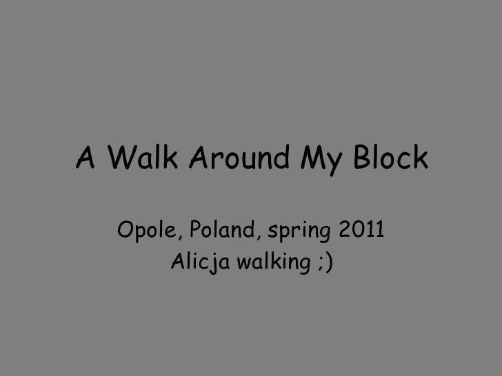 A Walk Around My Block<br />Opole, Poland, spring 2011<br />Alicja walking ;)<br />