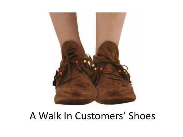 A Walk In Customers' Shoes