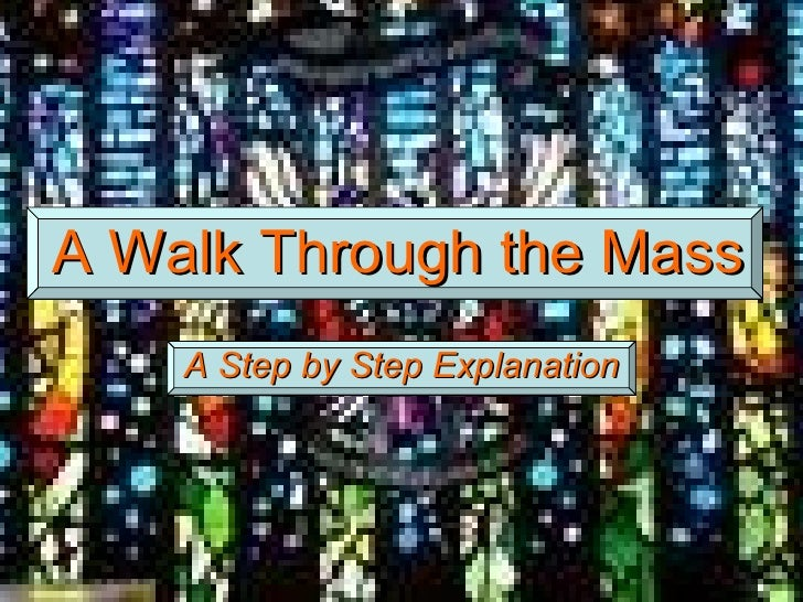 A Walk Through the Mass A Step by Step Explanation