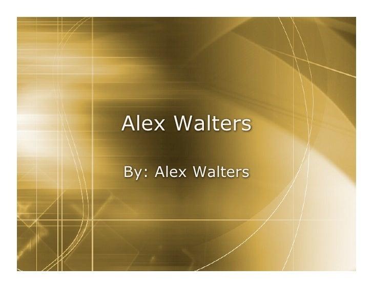 Alex Walters  By: Alex Walters