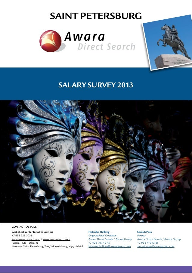 Saint Petersburg Salary Survey 2013 Global call center for all countries: +7 495 225 3038 www.awara-search.com / www.awara...