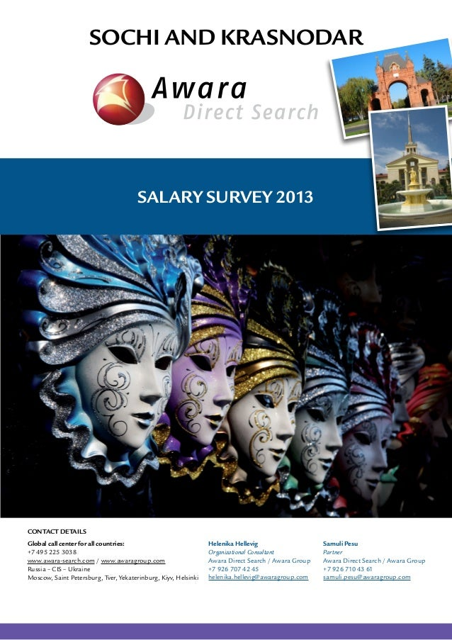 Sochi and Krasnodar  Salary Survey 2013  Contact Details Global call center for all countries: +7 495 225 3038 www.awara-s...