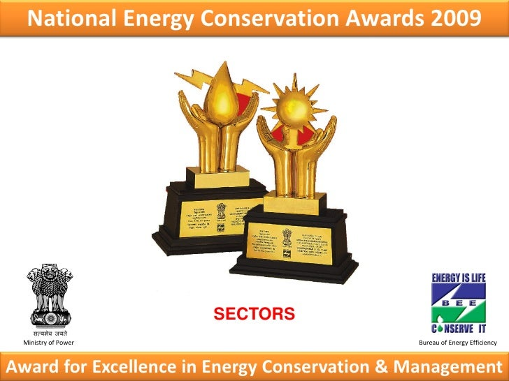 National Energy Conservation Awards 2009                            SECTORS  Ministry of Power                            ...