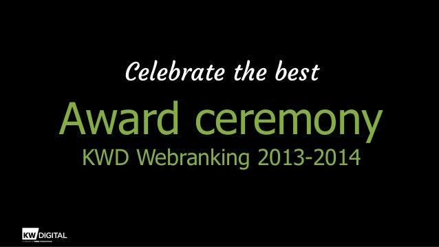 Celebrate the best  Award ceremony KWD Webranking 2013-2014