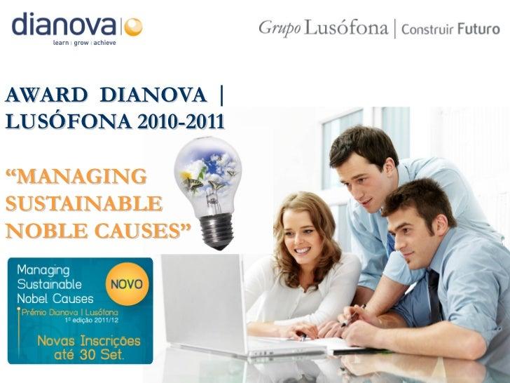 "AWARD DIANOVA |LUSÓFONA 2010-2011""MANAGINGSUSTAINABLENOBLE CAUSES"""