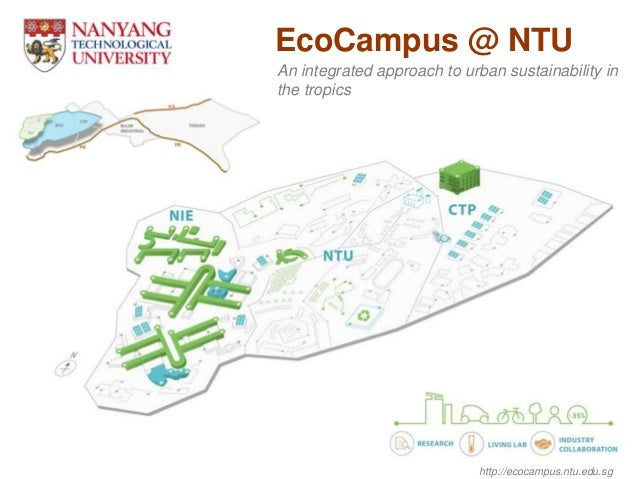 http://ecocampus.ntu.edu.sg EcoCampus @ NTU An integrated approach to urban sustainability in the tropics