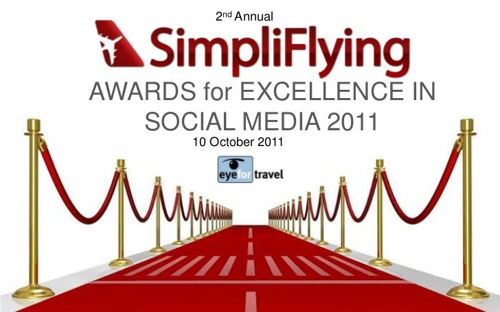2nd Annual<br />AWARDS for EXCELLENCE IN SOCIAL MEDIA 2011 <br />10 October 2011<br />