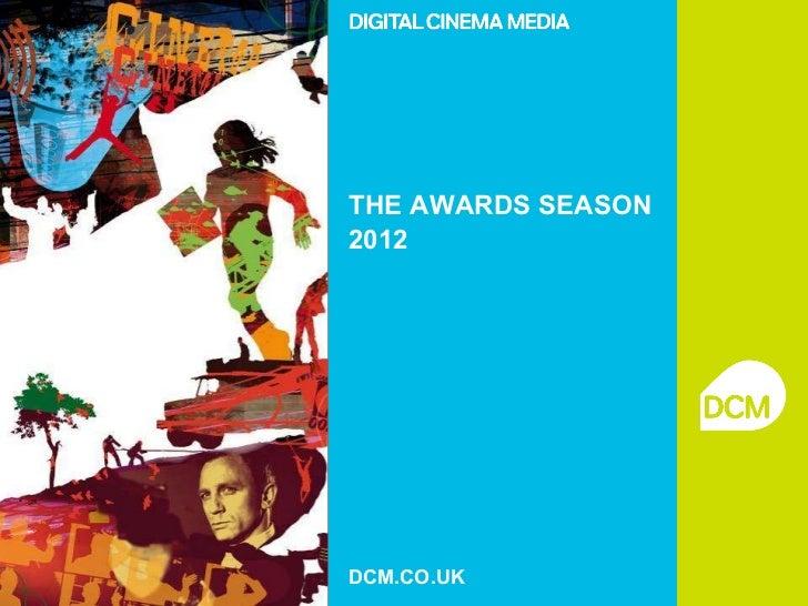 THE AWARDS SEASON 2012 DCM.CO.UK
