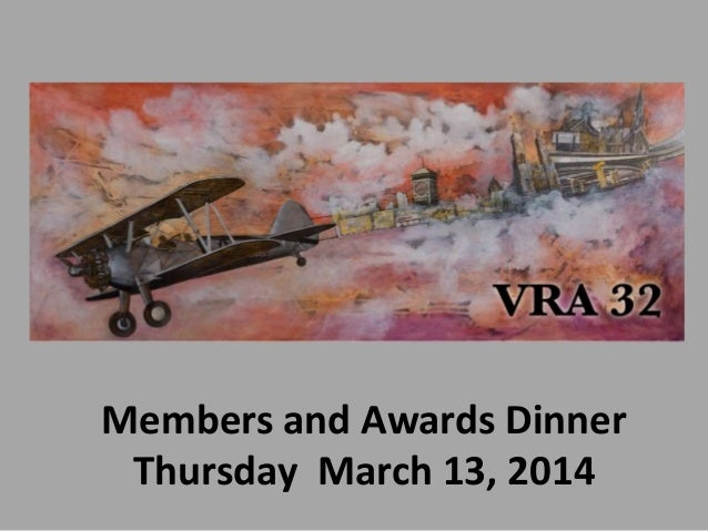 Members and Awards Dinner Thursday March 13, 2014
