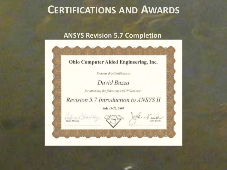 CERTIFICATIONS AND AWARDS   ANSYS Revision 5.7 Completion