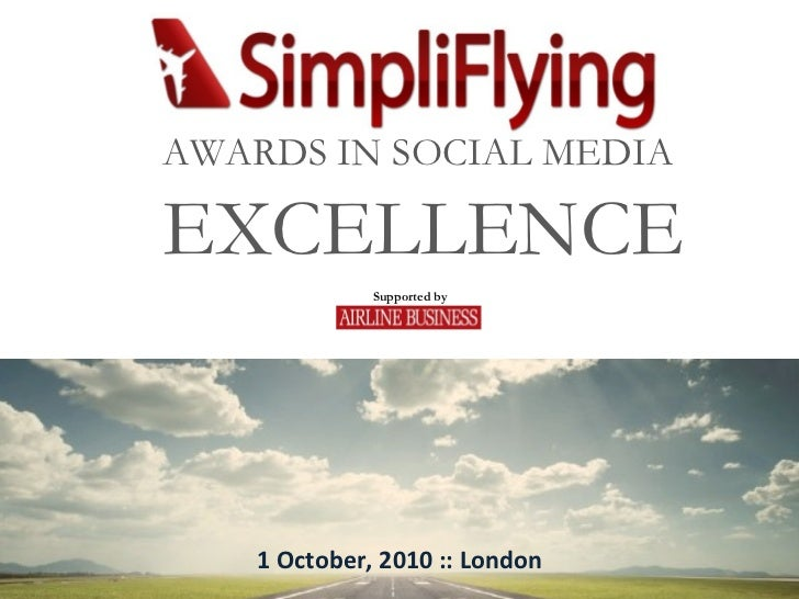 Supported by AWARDS IN SOCIAL MEDIA  EXCELLENCE 1 October, 2010 :: London