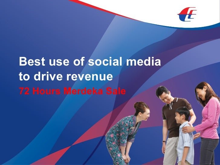 Best use of social media  to drive revenue   72 Hours Merdeka Sale