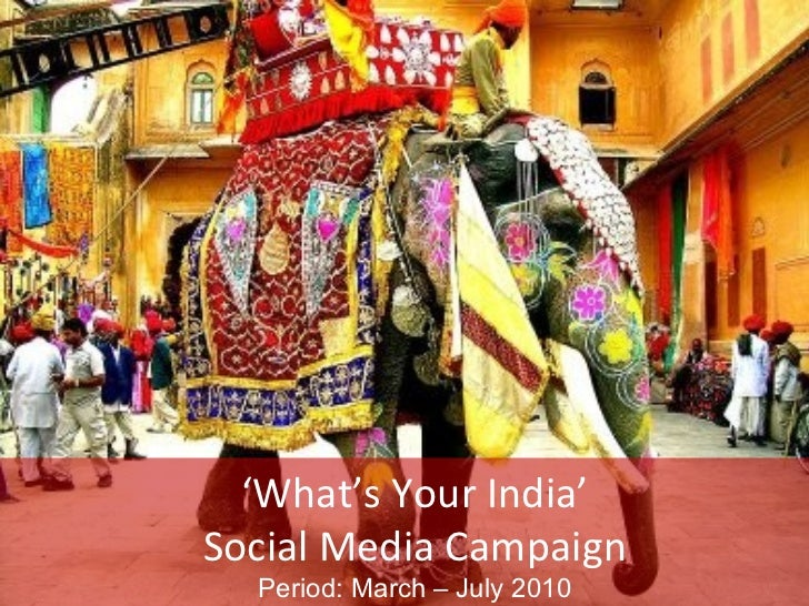 ' What's Your India' Social Media Campaign Period: March – July 2010