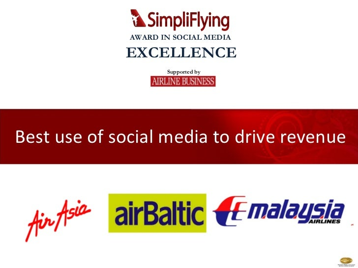 Best use of social media to drive revenue Supported by AWARD IN SOCIAL MEDIA  EXCELLENCE