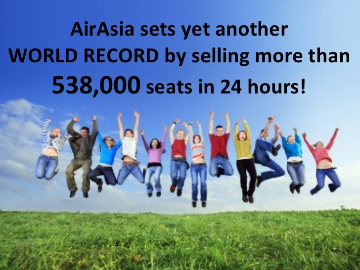 AirAsia sets yet another  WORLD RECORD by selling more than  538,000  seats in 24 hours!