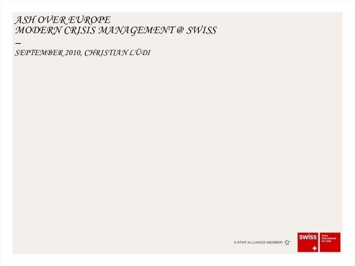 ASH OVER EUROPE  MODERN CRISIS MANAGEMENT @ SWISS SEPTEMBER 2010, CHRISTIAN LÜDI