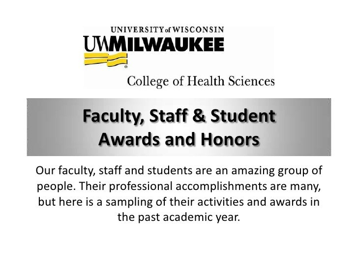 Faculty, Staff & Student           Awards and HonorsOur faculty, staff and students are an amazing group ofpeople. Their p...
