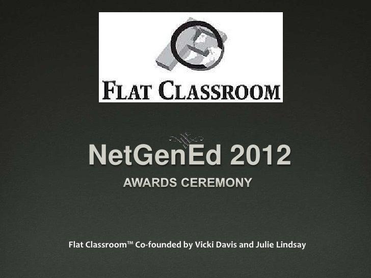 NetGenEd 2012Flat Classroom™ Co-founded by Vicki Davis and Julie Lindsay