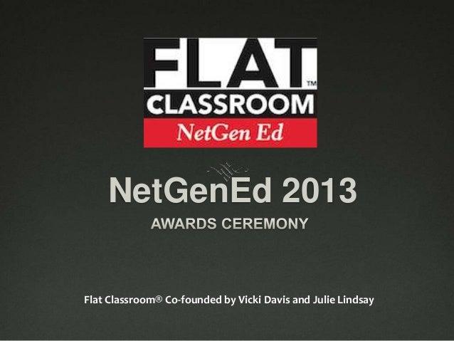 NetGenEd 2013Flat Classroom® Co-founded by Vicki Davis and Julie Lindsay