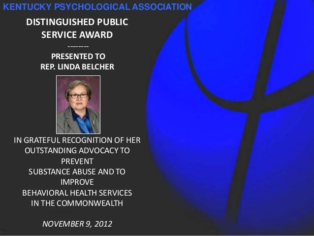 KENTUCKY PSYCHOLOGICAL ASSOCIATION    DISTINGUISHED PUBLIC       SERVICE AWARD               --------         PRESENTED TO...