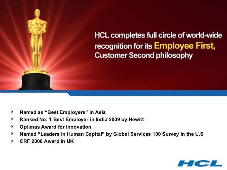 """<ul><li>Named as """"Best Employers"""" in Asia  </li></ul><ul><li>Ranked No: 1 Best Employer in India 2009 by Hewitt  </li></ul..."""