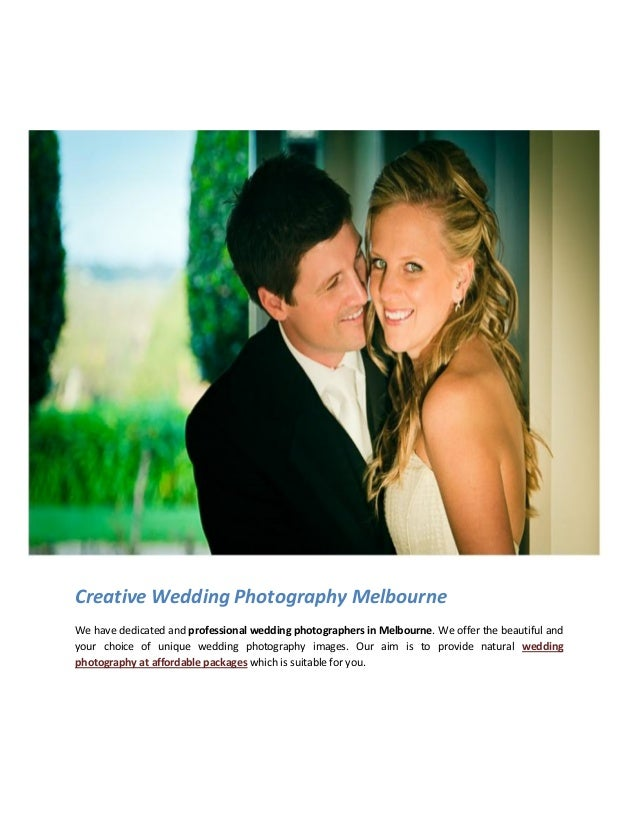 Creative Wedding Photography MelbourneWe have dedicated and professional wedding photographers in Melbourne. We offer the ...