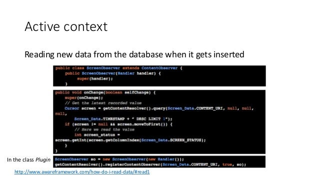 Active context Reading new data from the database when it gets inserted http://www.awareframework.com/how-do-i-read-data/#...
