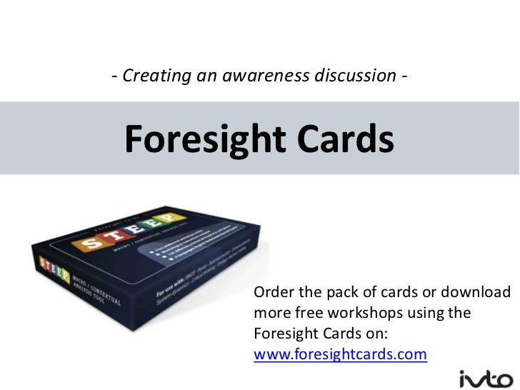 - Creating an awareness discussion - Foresight Cards                 Order the pack of cards or download                 m...