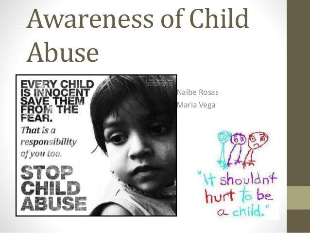 Awareness of Child Abuse Naibe Rosas Maria Vega
