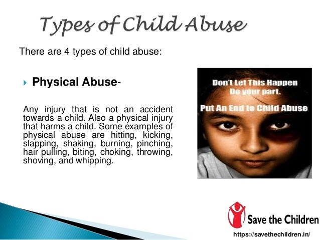 physical abuse the different types of child abuse Child maltreatment can cause serious physical injuries and even death (1)   while abuse and neglect occur in all types of families, certain factors place.