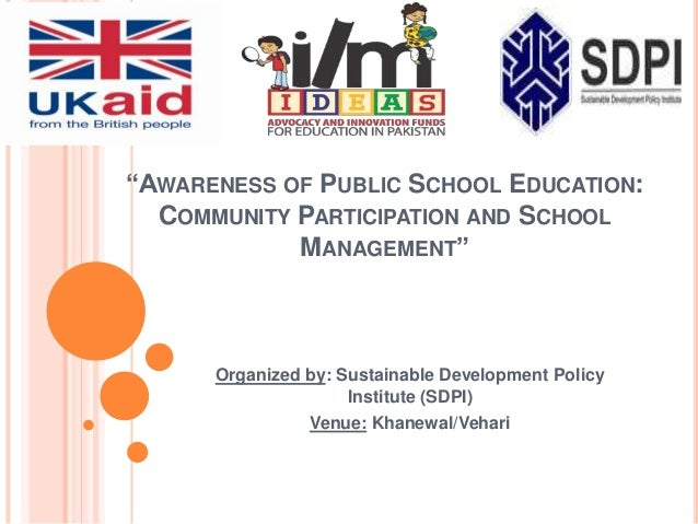 """AWARENESS OF PUBLIC SCHOOL EDUCATION: COMMUNITY PARTICIPATION AND SCHOOL MANAGEMENT""  Organized by: Sustainable Developme..."