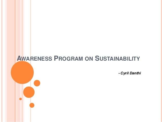 AWARENESS PROGRAM ON SUSTAINABILITY - Cyril Danthi