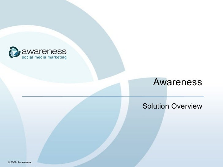 Awareness Solution Overview © 2008 Awareness