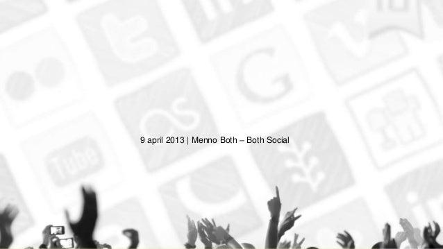 9 april 2013 | Menno Both – Both Social