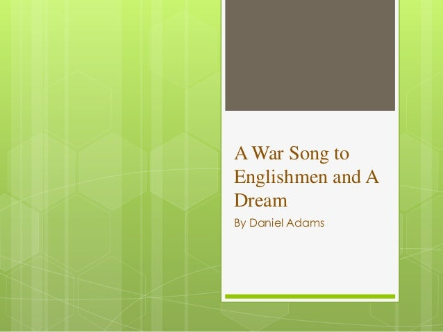 A War Song to Englishmen and A Dream By Daniel Adams