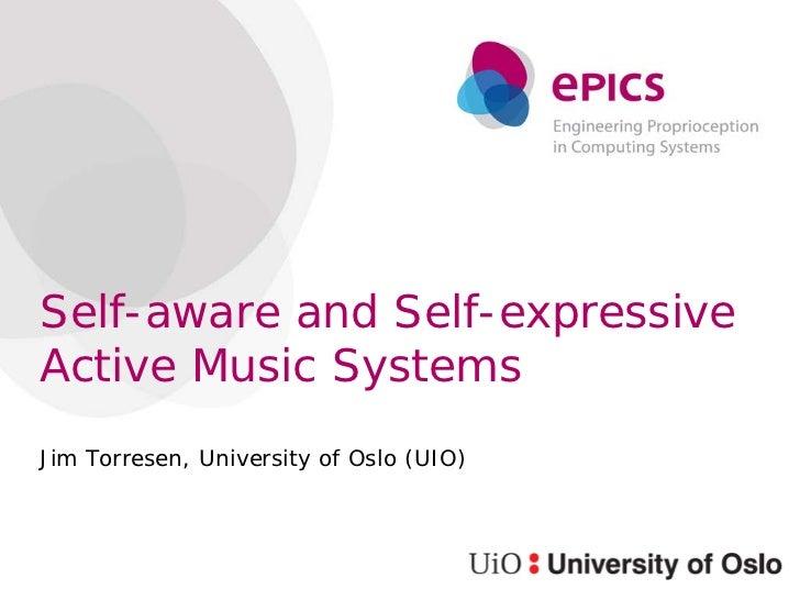 Self-aware and Self-expressiveActive Music SystemsJim Torresen, University of Oslo (UIO)