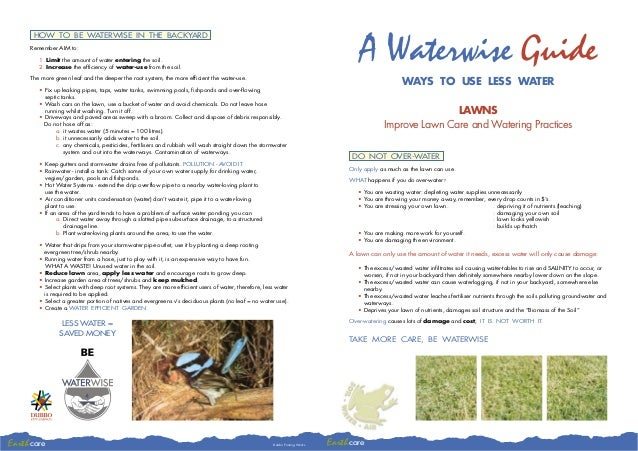 HOW TO BE WATERWISE IN THE BACKYARD     Remember AIM to:        1. Limit the amount of water entering the soil.        2. ...