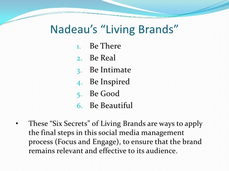 """Nadeau's """"Living Brands""""<br />Be There<br />Be Real<br />Be Intimate<br />Be Inspired<br />Be Good<br />Be Beautiful<br />..."""