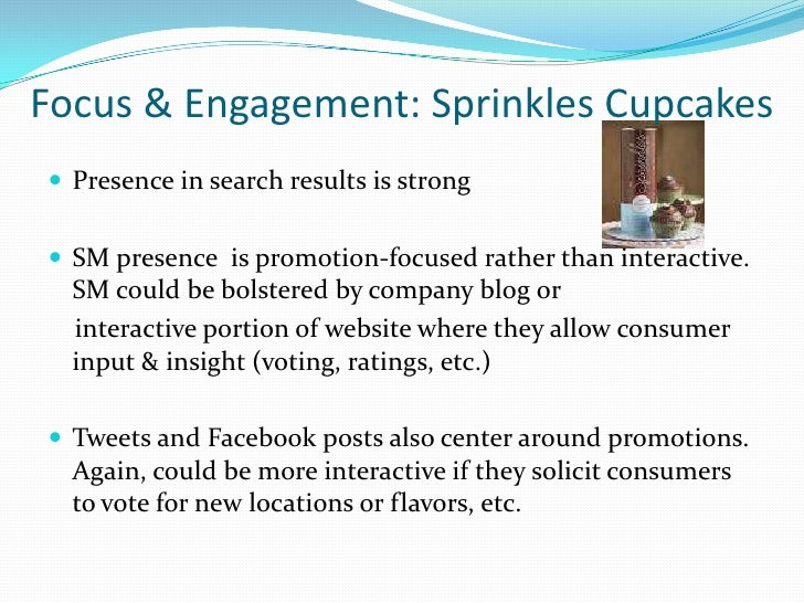 Focus & Engagement: Sprinkles Cupcakes<br />Presence in search results is strong<br />SM presence  is promotion-focused ra...