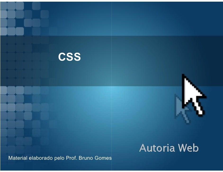 CSSMaterial elaborado pelo Prof. Bruno Gomes