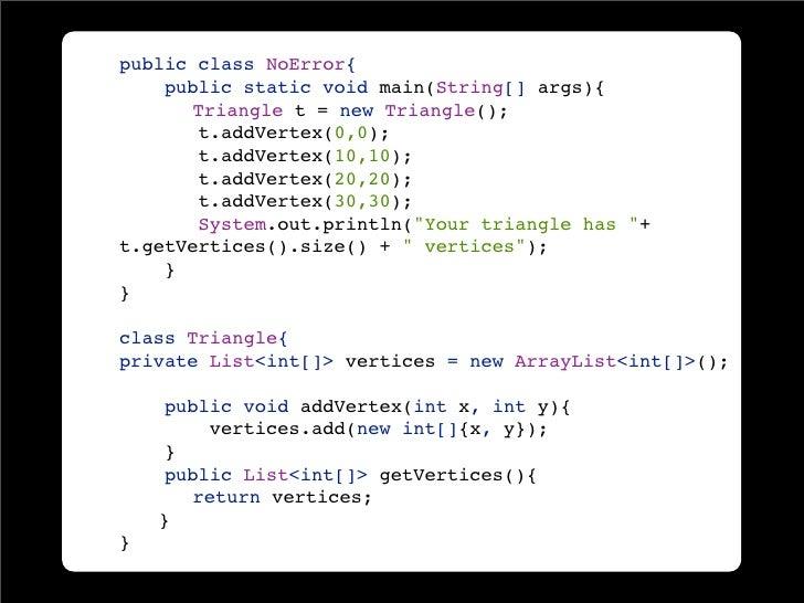 public class NoError{     public static void main(String[] args){        Triangle t = new Triangle();        t.addVertex(0...